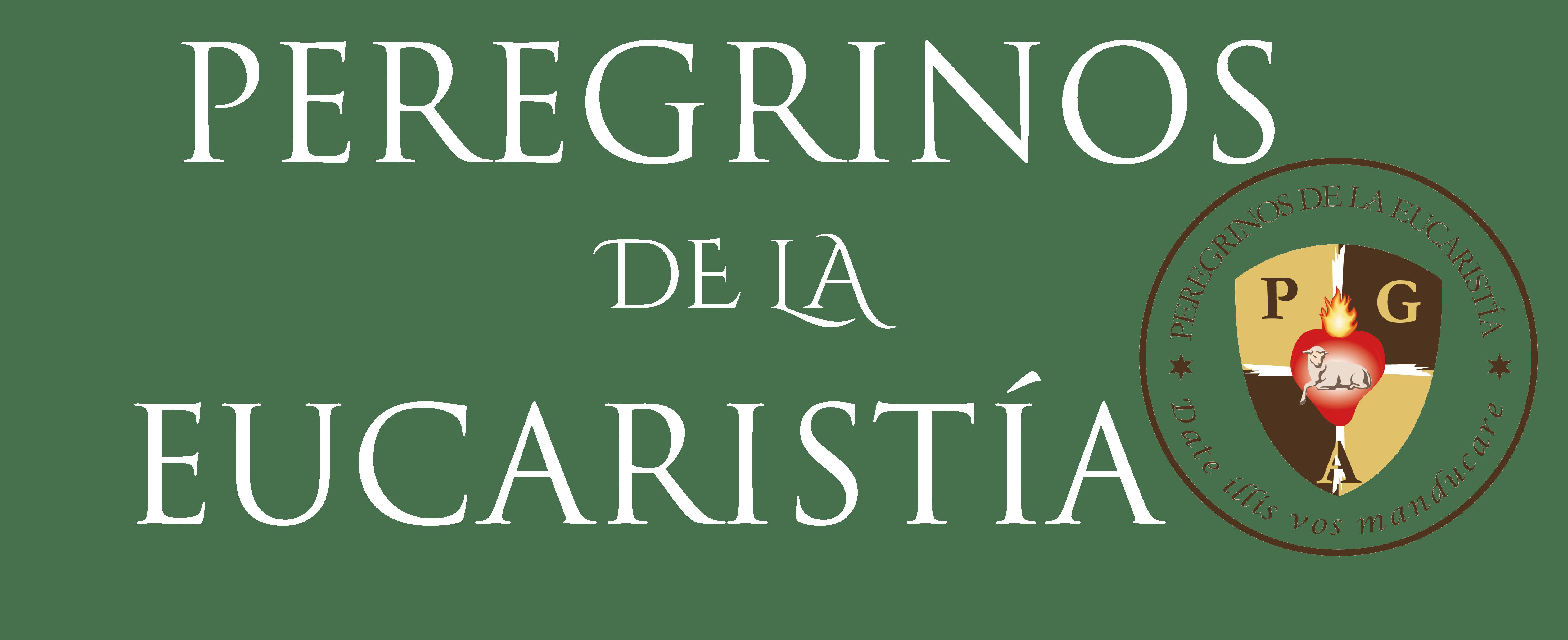 Peregrinos de la Eucaristía